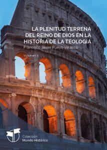 La Plenitud terrena del reino de Dios en la História de la Teología