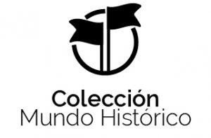 Colección Mundo Histórico
